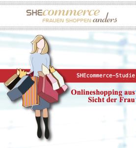 Die SHEcommerce Studie zeigt eindrücklich, wie Onlineshops die Zielgruppe Frau links liegen lassen