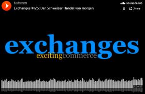 """Zu Gast im """"Exchanges"""" Podcast – Der Schweizer Handel von morgen"""