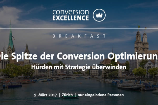Conversion Excellence Breakfast in Zürich: Hürden der Conversion Optimierung