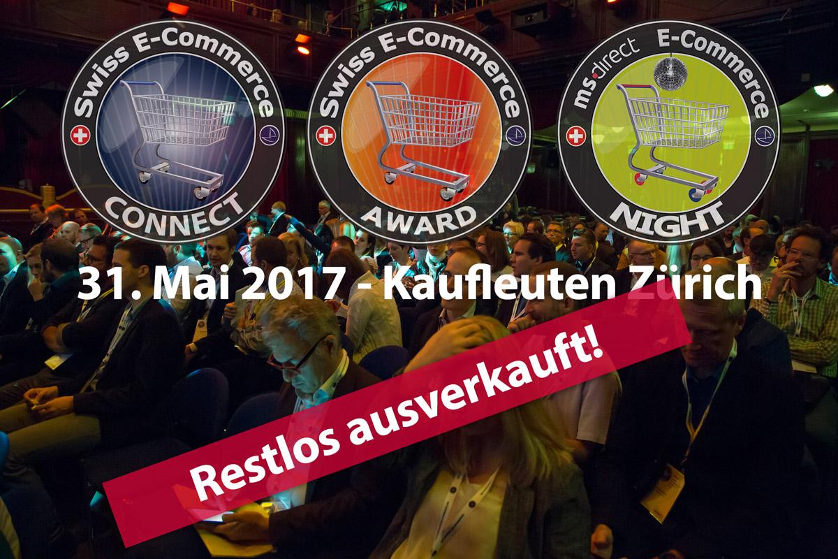 E-Commerce Connect Konferenz, E-Commerce Award Preisverleihung und MS-Direct-E-Commerce Party vom 31. Mai 2017 im Kaufleuten Zürich sind restlos ausverkauft