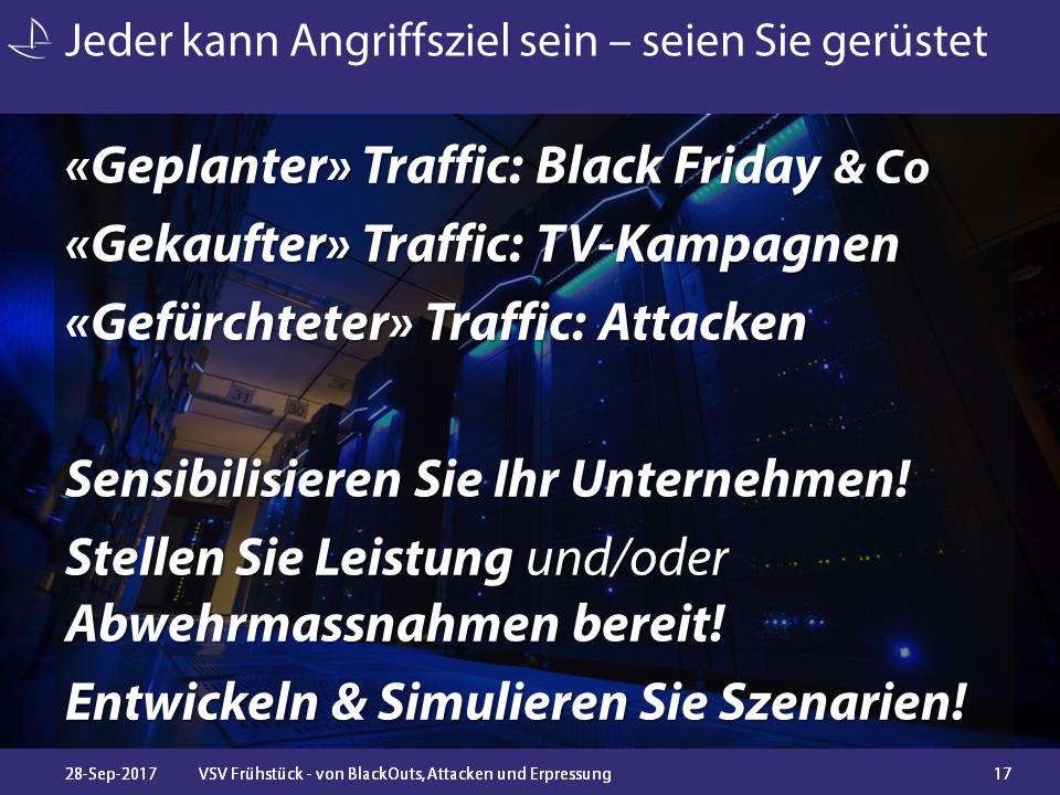 Guter Traffic - Böser Traffic. Egal welcher, Systeme und Infrastruktur müssen bereit sein., sonst wird es teuer.