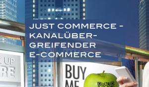 Veranstaltungshinweis: Just Commerce – Kanalübergreifender E-Commerce