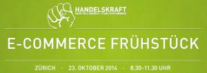 Veranstaltungshinweis: Handelskraft E-Commerce Frühstück 2014 in Zürich