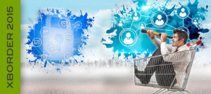 XBorder 2015 - Der Umgang mit Daten im E-Commerce