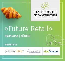 Veranstaltungshinweis: Handelskraft Digital-Frühstück «Future Retail» 2018 in Zürich
