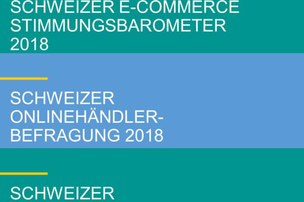 Stimmung im Schweizer E-Commerce 2018 aus Händler- und aus Konsumentensicht