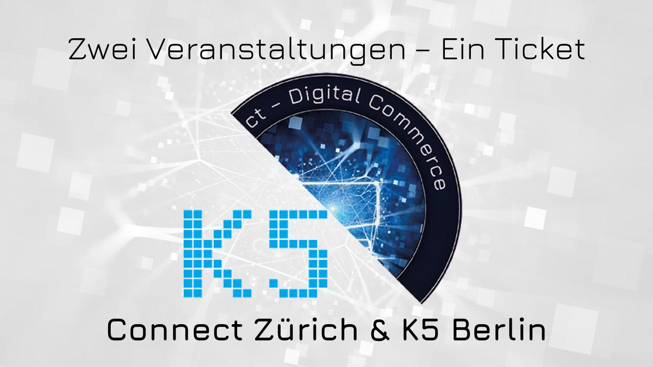 Zwei Leitveranstaltungen - Ein Ticket. K5 Berlin & Connect Zürich