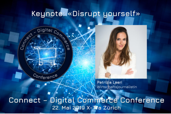 Discrupt Yourself: Keynote von Patrizia Leari an der Connect - Digital Commerce Conference 2019