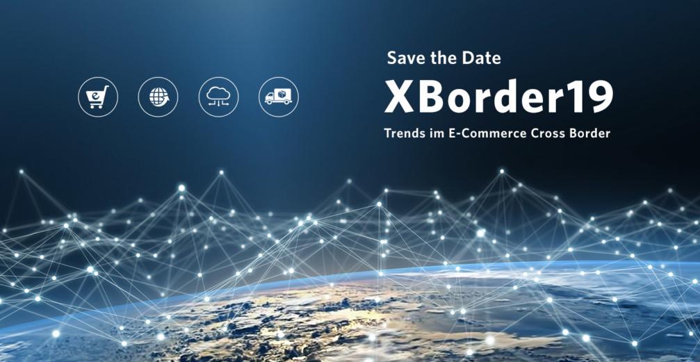 XBorder19  - Trends im E-Commerce Cross-Border (Veranstaltungshinweis)