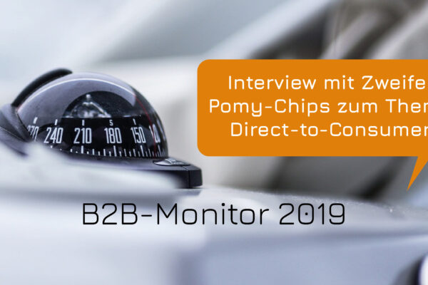 B2B-Monitor 2019: Interview mit Zweifel Pomy-Chips zum Thema Direct-to-Consumer