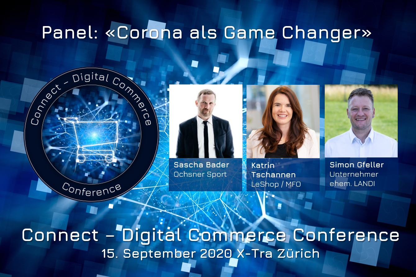 Corona als Game Changer - Panel an der Connect - Digital Commerce Conference am 15. September 2020 im X-Tra in Zürich