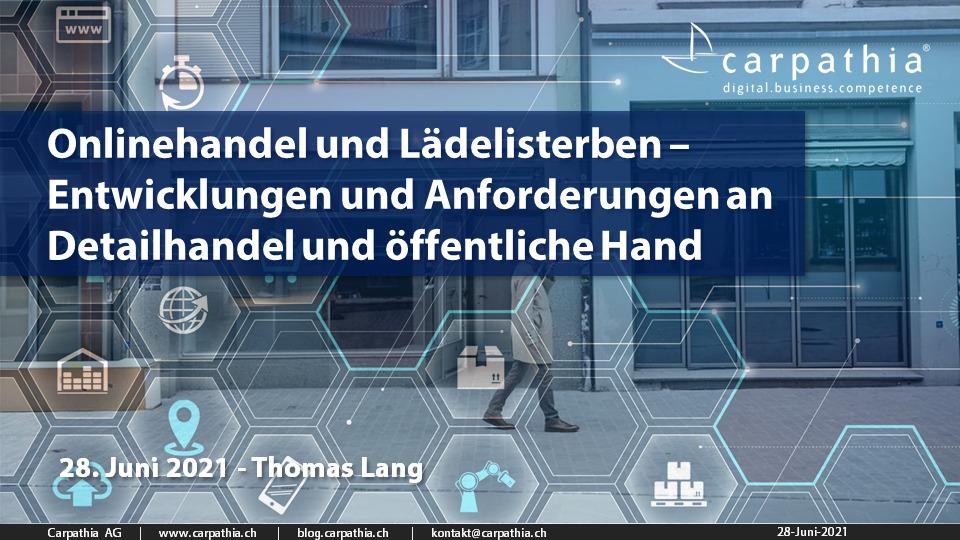 «Online oder im Lädeli?» - Entwicklungen und Anforderungen an Detailhandel und öffentliche Hand - Referat von Thomas Lang im Rahmen des Gesprächspunkts Höfe vom 28. Juni 2021