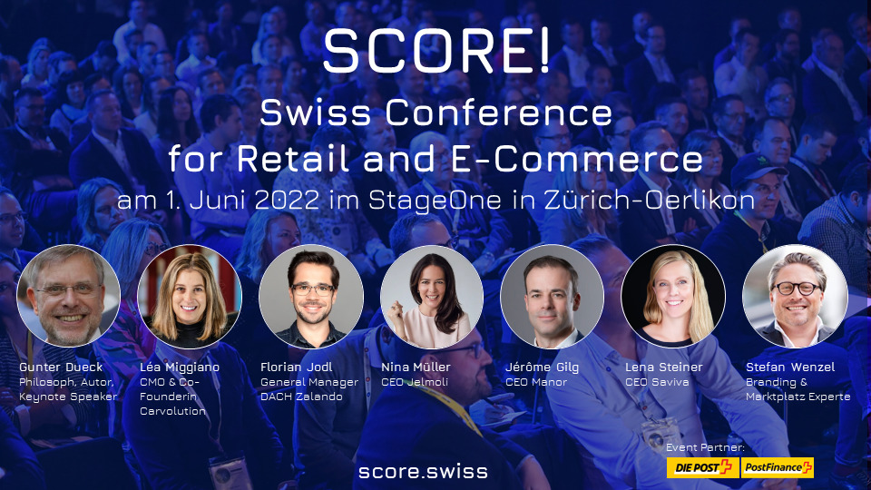 SCORE! Swiss Conference for Retail and E-Commerce, 1. Juni 2022